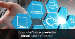 Tripletech, como definir seu provedor de cloud e manter sua empresa segura