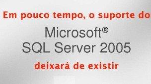 suporte ao Sql server 2005 expira em 12 de abril de 2016, proteja sua empresa