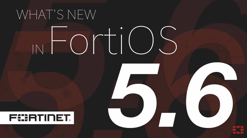 Nova versão do sistema operacional FortiOS 5.6