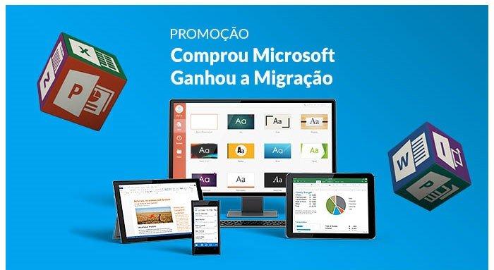 Comprou Microsoft, Ganhou a Migração – Aproveite!