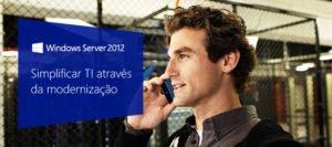 Microsoft windows server 2012, simplifique sua TI