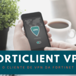 Onde baixar o Forticlient VPN e como instalar no Windows, Mac ou celular (Android e iPhone)?