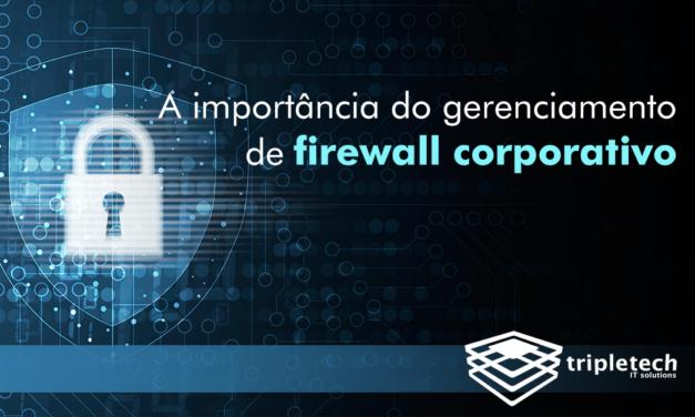 As empresas precisam ter uma nova visão do gerenciamento de firewall corporativo