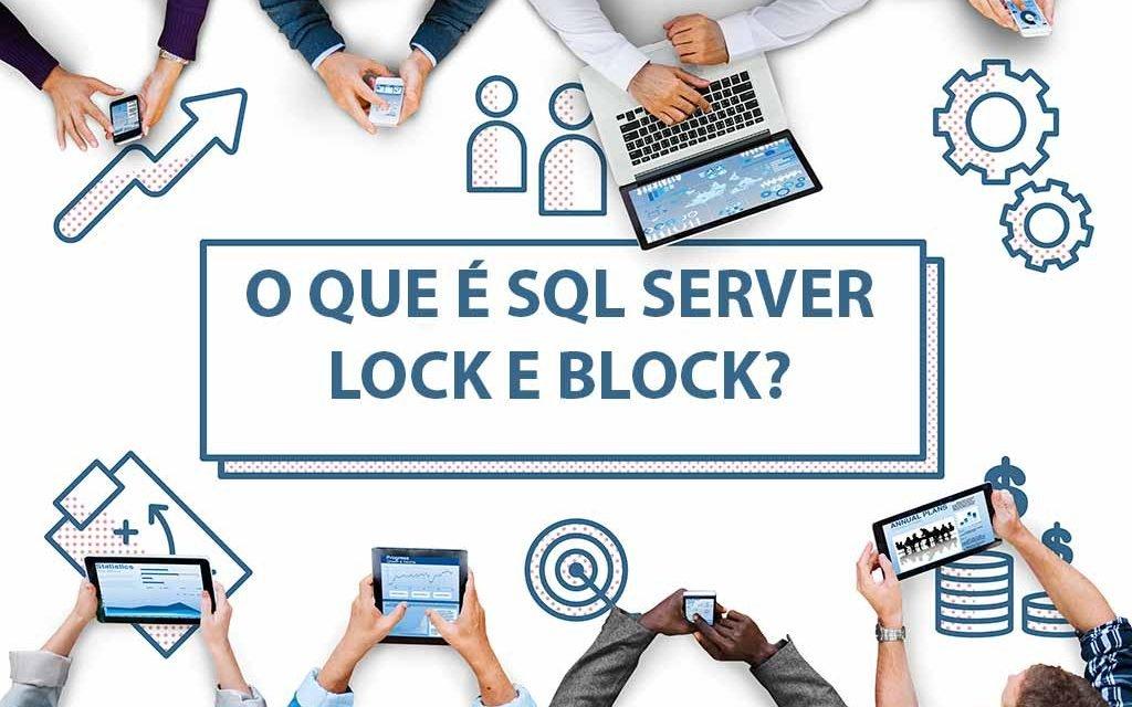 O que é SQL Server Lock e Block?