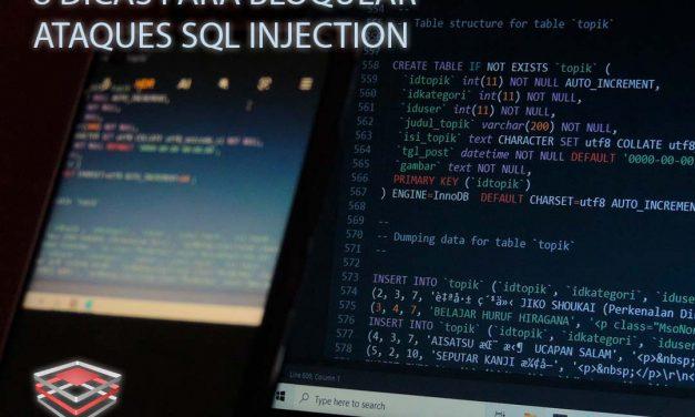 8 dicas para bloquear ataques SQL Injection