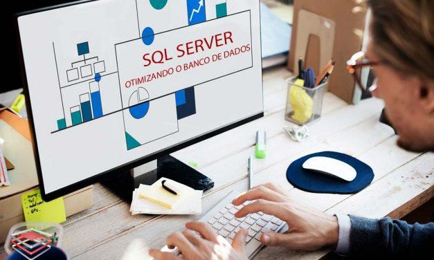 SQL Server – Otimizando o desempenho do banco de dados