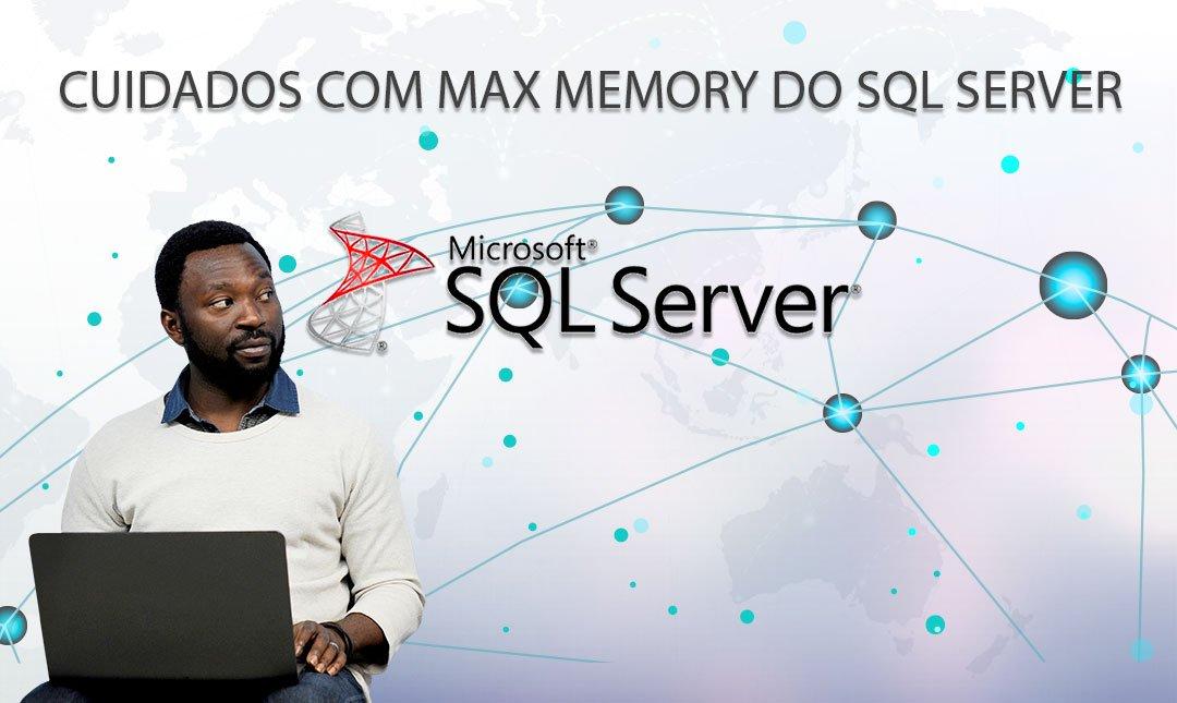 SQL Server, uso da max memory